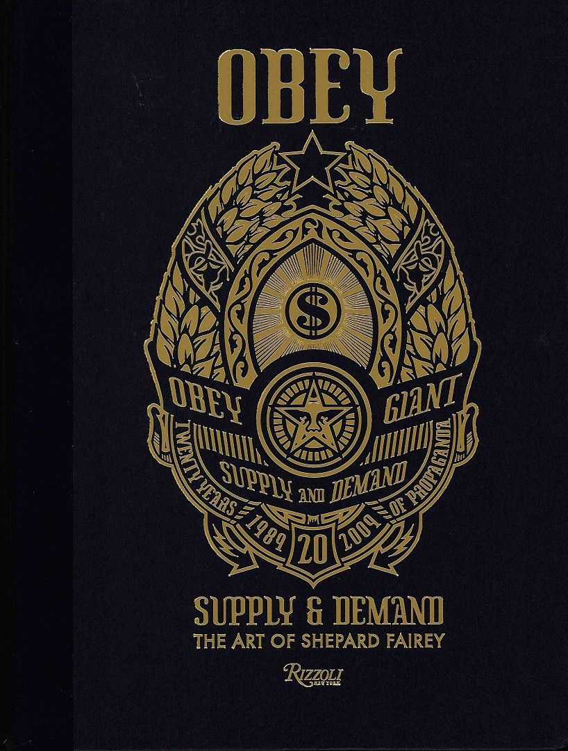 Obey. Supply & Demand. The art of Shepard Fairey