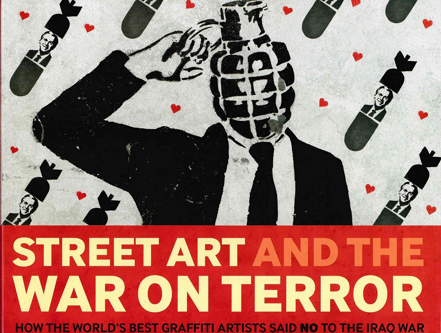 Street Art and the War on Terror: How the World's Best Graffiti Artists Said No...