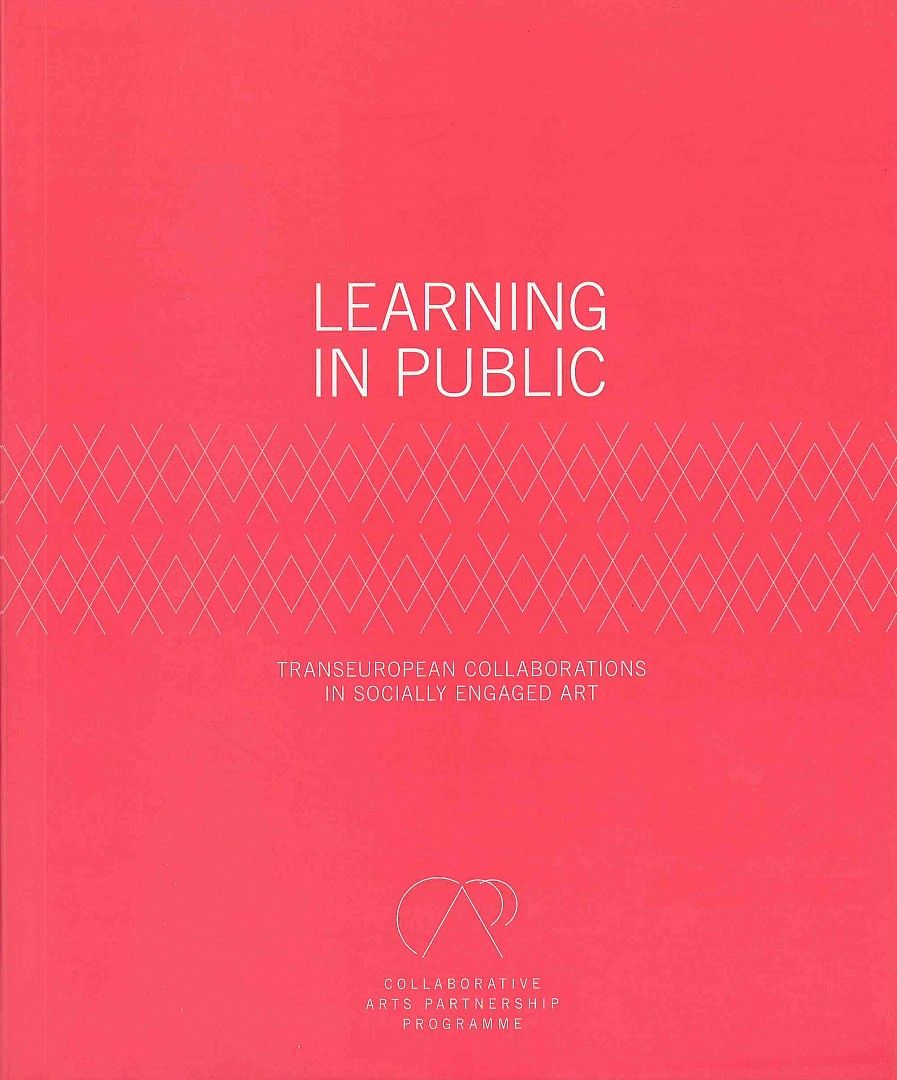 Learning in Public. Transeuropean collaborations in socially engaged art.