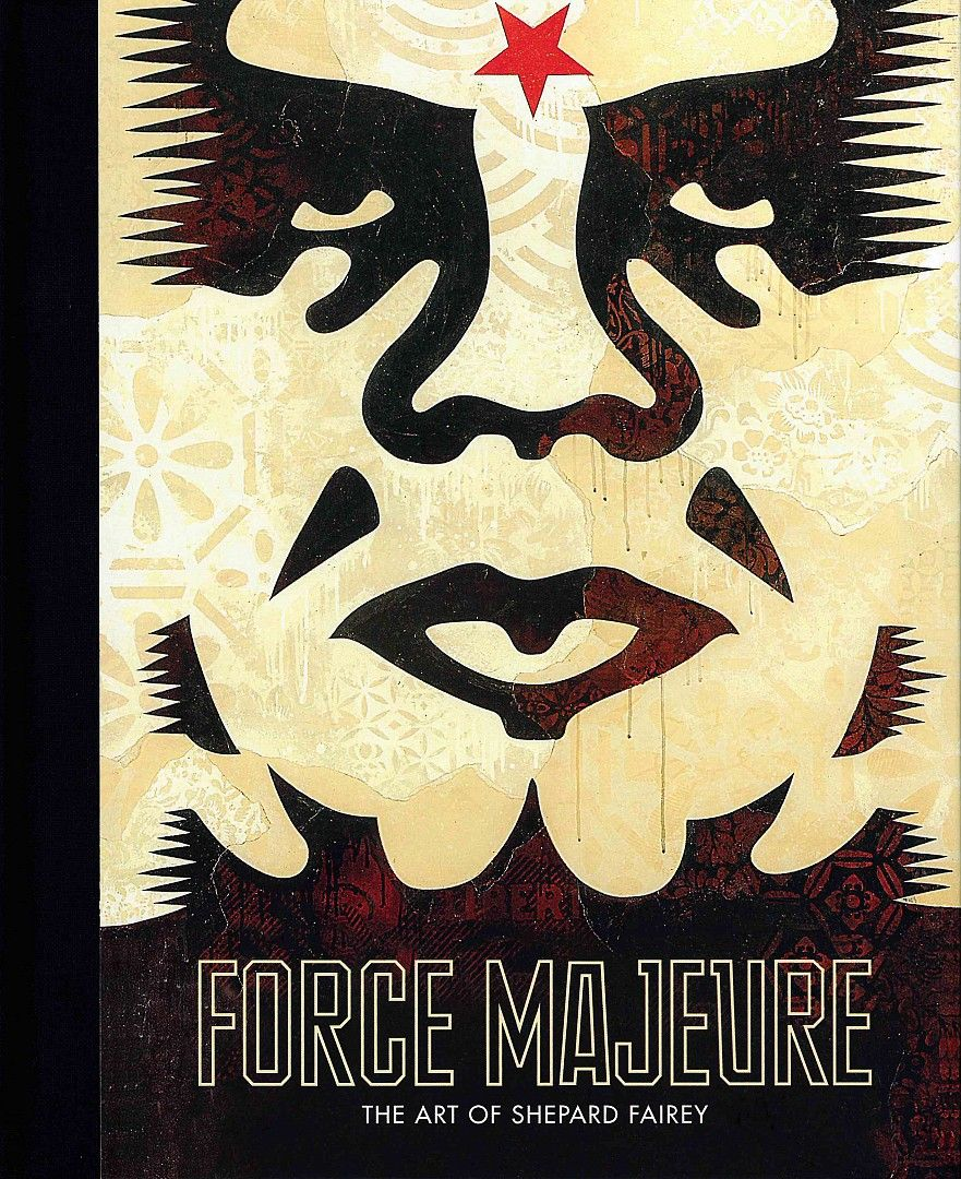Force Majeure. The art of Shepard Fairey